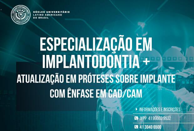 Especialização em Implantodontia + Aperfeiçoamento em Prótese sobre Implante com ênfase em CAD/CAM
